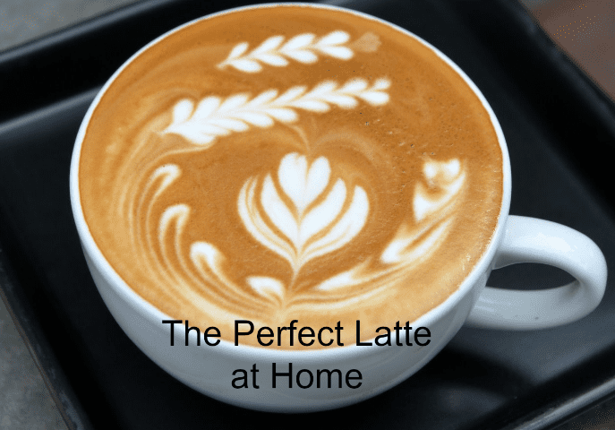 How to Make a Perfect Latte at Home