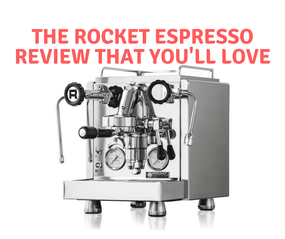 The Rocket Espresso Review That You'll Love